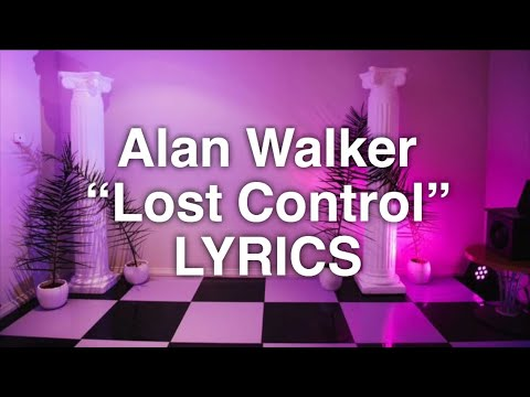 Alan Walker, Sorana - Lost Control (Lyrics)