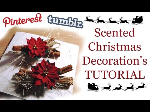 Scented Christmas Decor - TUTORIAL *Tumblr/Pinterest Style*