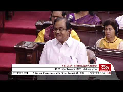 P Chidambram's Remarks   Discussion on Union Budget 2019-20 in Rajya Sabha