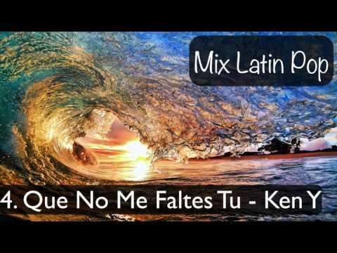 Mix Latin Pop [Pa Que Me Mires]