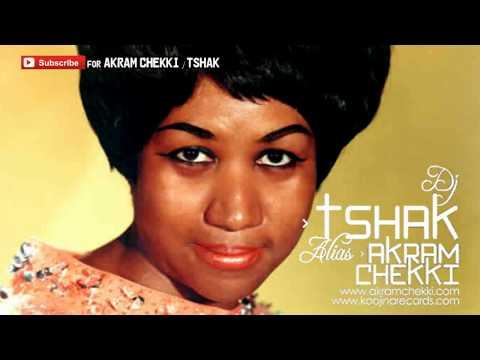 Aretha Franklin - Respect (tShak Remix) 2015   Akram Chekki