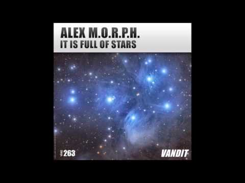 Alex M.O.R.P.H. - It Is Full Of Stars (Extended Mix)