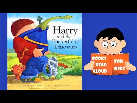 🦎 Dinosaur Story | Harry And The Bucketful Of Dinosaurs Read Aloud By Books Read Aloud For Kids