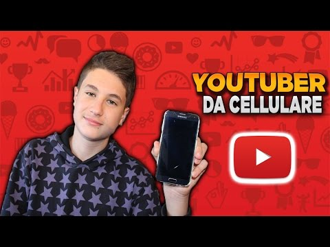 COME FARE VIDEO SU YOUTUBE DA CELLULARE!