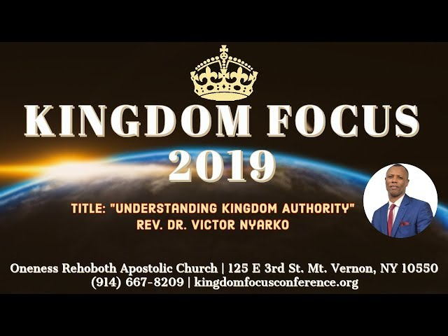 Kingdom Focus Conference 7.12.19 AM w/ Pastor Victor Nyarko