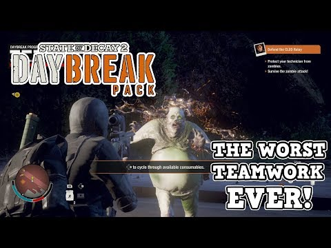 WORST TEAMWORK EVER! LOL PEOPLE KEEP QUITTING | DAYBREAK DLC | STATE OF DECAY 2