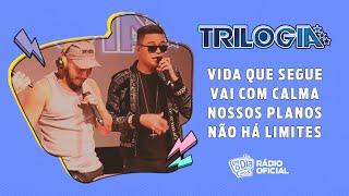 #Live Trilogia - Vida Que Segue / Vai com Calma / Nossos Planos / Não Há Limites #FMODIA