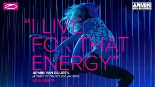 Armin van Buuren - I Live For That Energy (ASOT 800 Anthem) (Exis Extended Remix)