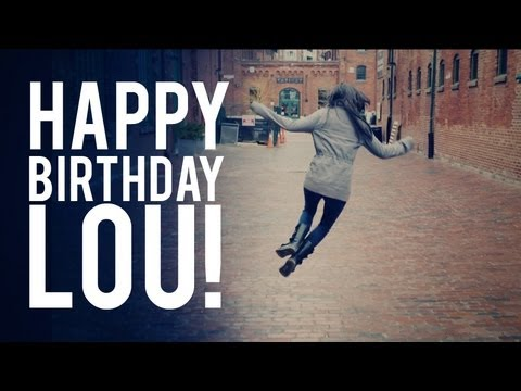 Happy Birthday Lou Youtube