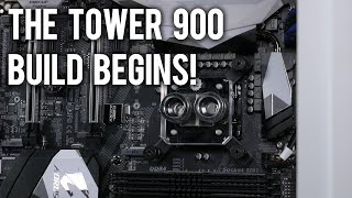 thermaltake the tower 900 kaby lake build part 2 the build begins