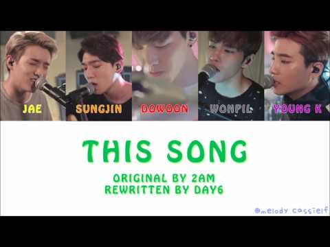 Day6 (데이식스) - This Song (Cover Song from 2AM) [Color Coded Lyrics]