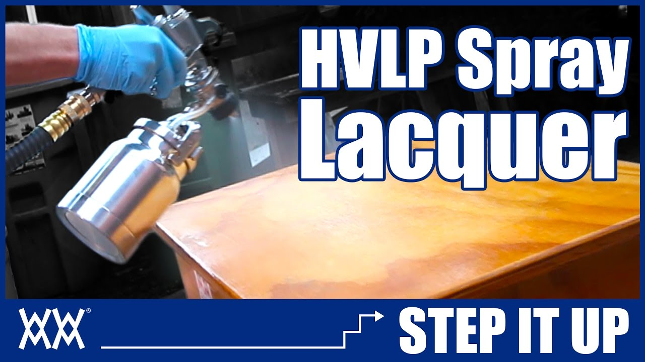 Spraying Lacquer With Hvlp Step It Up