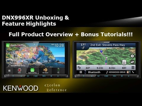 2019 KENWOOD EXcelon Reference DNX996XR Unboxing & Feature Highlights + Bonus Tutorials