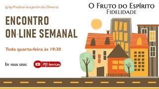 FRUTO DO ESPÍRITO: Fidelidade! 21/07/21