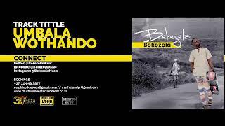 Bekezela Umbala Wothando Audio.mp3