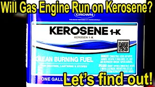 Will a Gas Engine Run on Kerosene?  Lets try it!