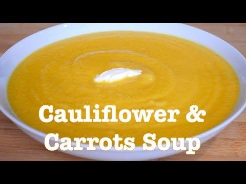 Cauliflower & Carrots Soup Recipe -- Parisian Kitchen