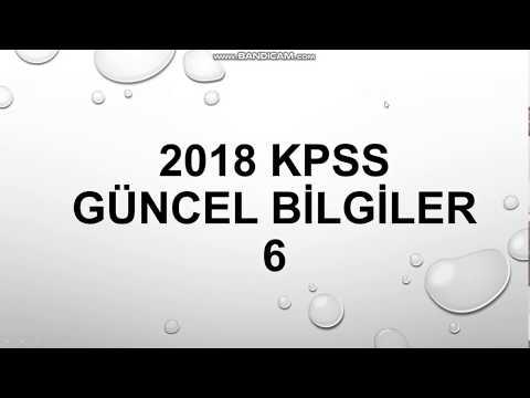 KPSS 2018 GÜNCEL BİLGİLER6 (ÇIKMASI MUHTEMEL)
