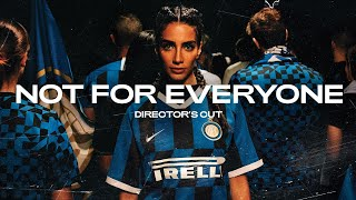 NOT FOR EVERYONE - DIRECTOR'S CUT | FC INTERNAZIONALE MILANO BRAND CAMPAIGN