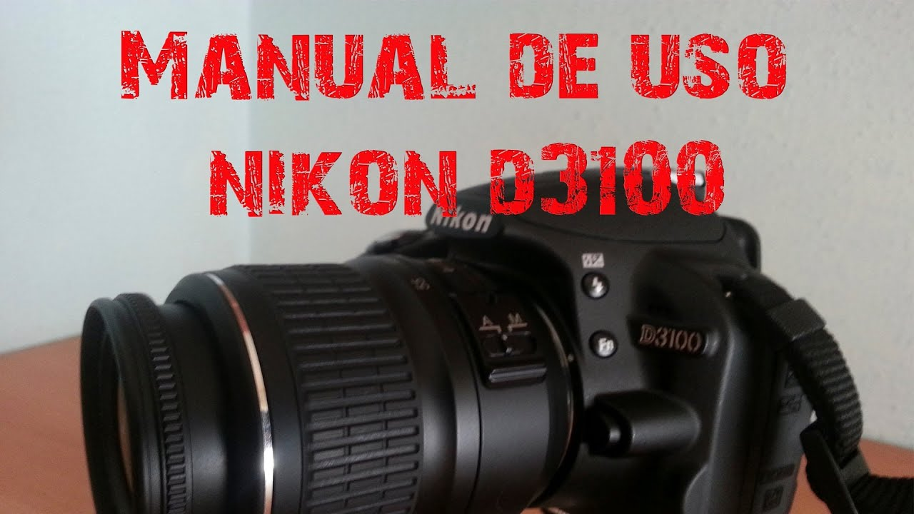 Manual de uso Nikon D3100 - YouTube