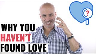 The REAL Reason You Haven't Found Love