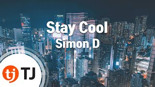 [TJ노래방]  Stay Cool - Simon D / TJ Karaoke