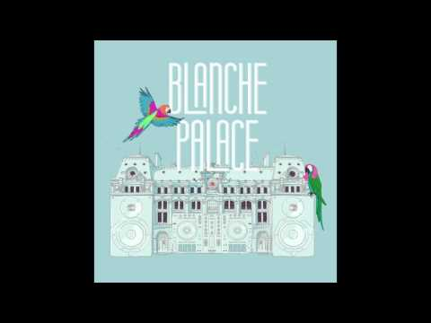 Blanche Palace - Sometimes