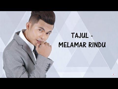 Tajul - Melamar Rindu (Official Lirik Video)