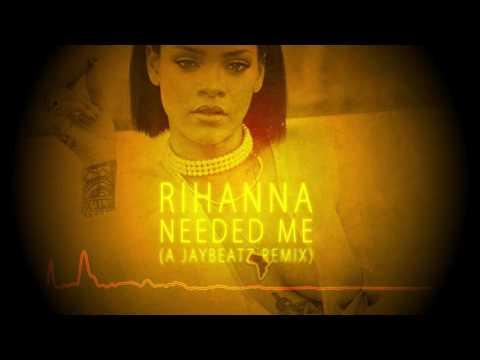 Rihanna - Needed Me (A JAYBeatz Remix) #HVLM