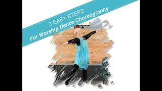 Easy Steps for Worship Dance Choreography