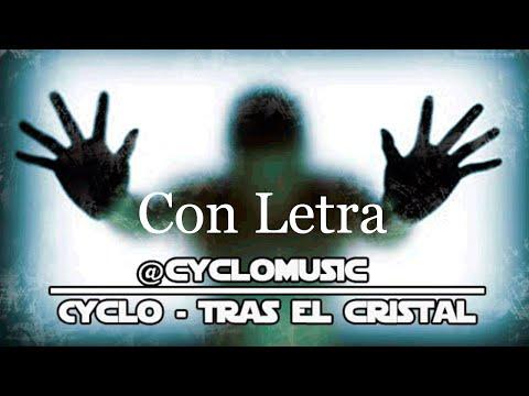 Cyclo - Tras el cristal (Con Letra y Descarga)