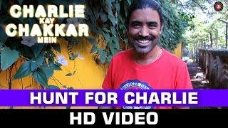 Hunt For Charlie - Making | Charlie Kay Chakkar Mein