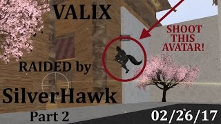 Valix Raided by SilverHawk, 2/26/17, part 2