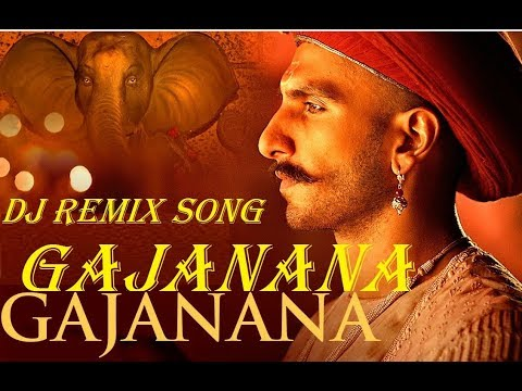 Gajanana-GajananA DJ Remix Song From Bajirao Mastani, Special For Ganesh Chaturthi