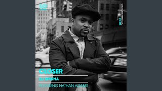 DJ Spinna, Nathan Adams - Closer (Vocal)