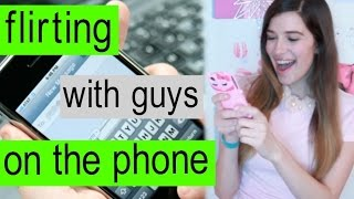 Flirting With Guys On The Phone!