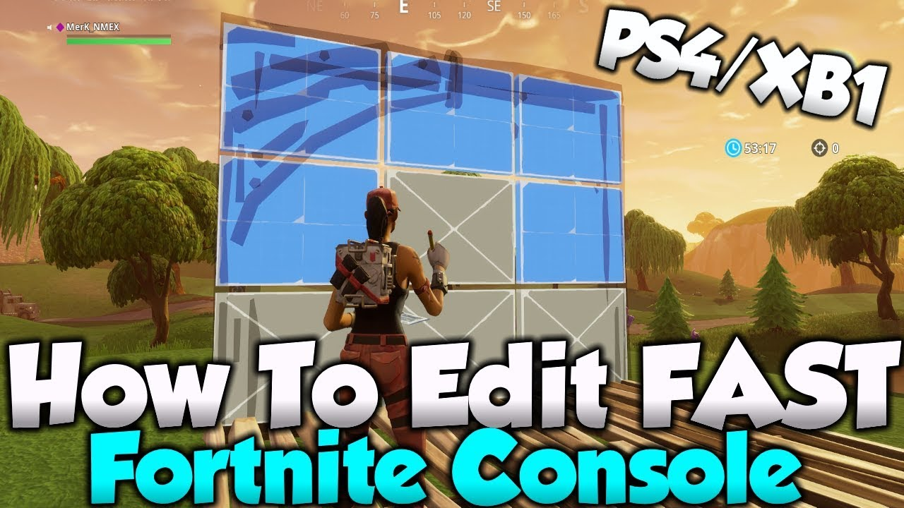 How To Edit FAST on Fortnite Console! (PS4/XboxOne) Practice