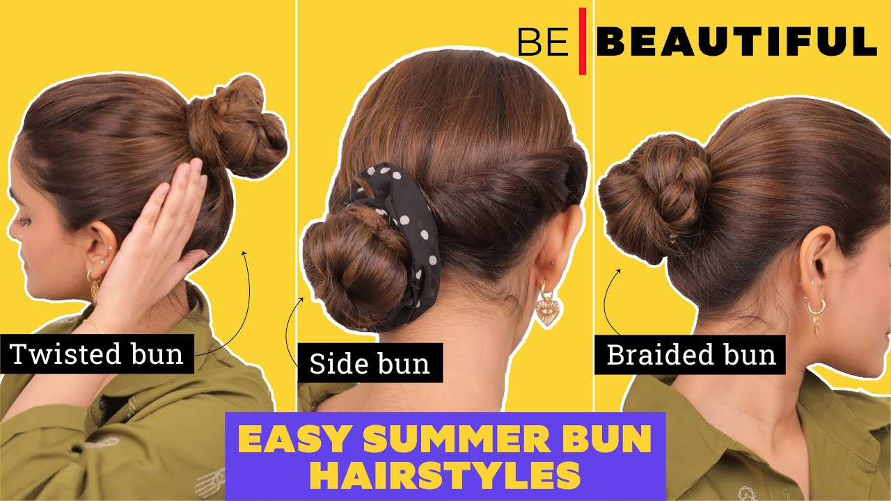 3 Easy SUMMER Bun Hairstyles | Volume Boosting Hairstyles For Oily & Greasy Hair | Be Beautiful