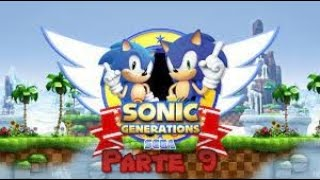 Sonic Generations parte 9