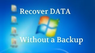 Windows 7 Restore Data Without a Backup