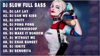 Hits Dj Slow 2019 || Dj Lay Lay Lay || Dj Can We Kiss || Dj Unity || Dj Pong Pong