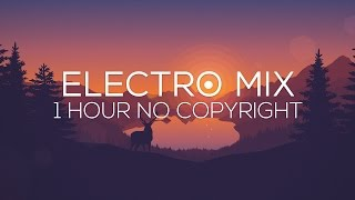 Ultimate No Copyright Music Mix: 1 Hour Free Electro Music
