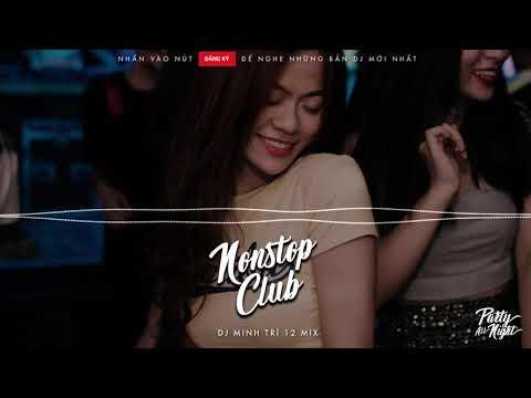 Nonstop DJ 2018 - Cúng Cô Hồn Tháng 7 Mấy Chế Ơi - Minh Trí 12 Mix