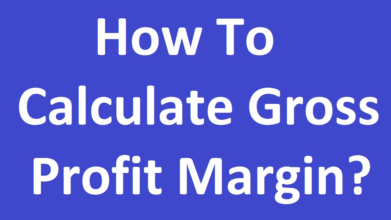 how to calculate gross profit margin youtube