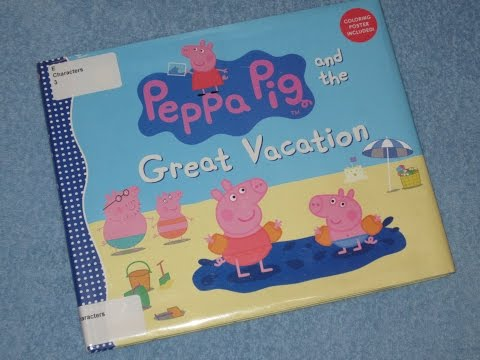 PEPPA PIG and the Great Vacation Children's Read Aloud Story Book For Kids