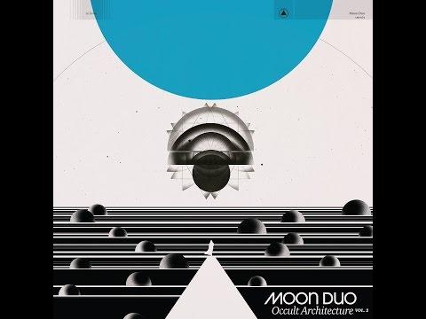 Moon Duo - Occult Architecture Vol.2 (Full Album)