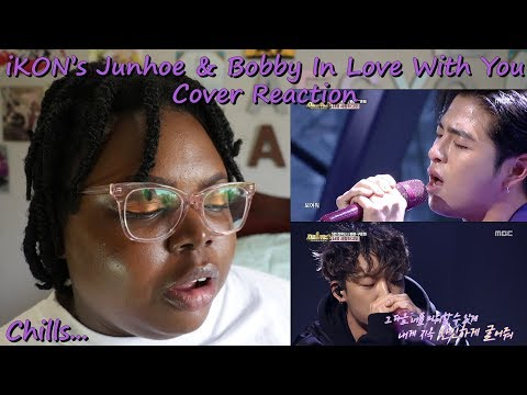 iKON's Junhoe and Bobby In Love With You Cover Reaction [Beautiful!]