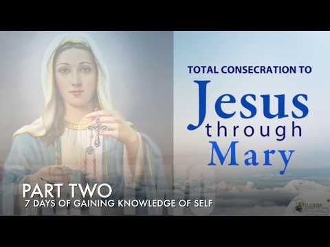 Part Two Prayers || Preparation for Consecration to Jesus Through Mary