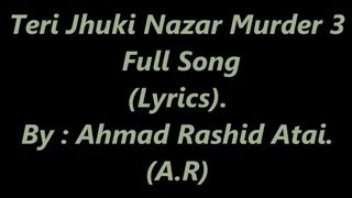 Teri Jhuki Nazar Muder 3 | Lyrics