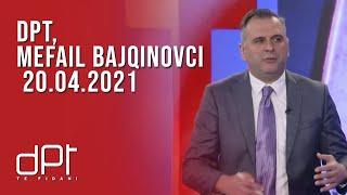 DPT, Mefail Bajqinovci - 20.04.2021